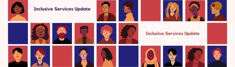 Inclusive Services Update
